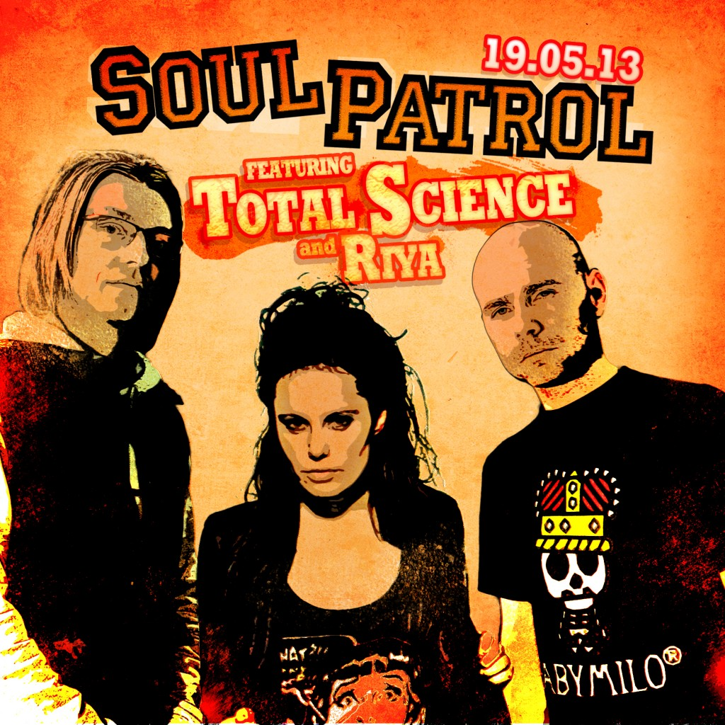 Soul Patrol ft. Total Science + Riya